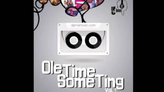 Dj Jime - Old Time Something Vol 1 ( 100% Burning Flames)