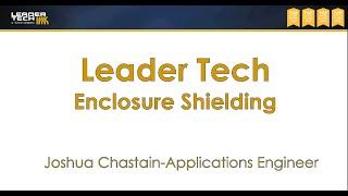 Leader Tech Enclosure Shielding Solutions Webinar