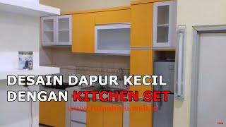 Desain Dapur Kecil dengan Kitchen set Mampu Menghemat Ruang