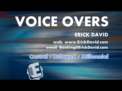 Erick David VOICE ARTIST — Casual / Relaxed / Millennial