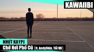 Chờ Nơi Phố Cũ - Nhựt Kaypj ft. AndyShin & Tổi VN [ Video Lyrics ]