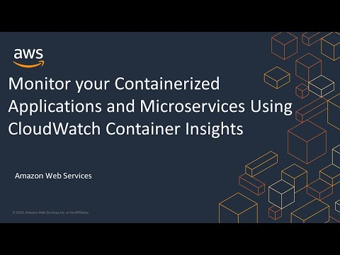 Monitor your Containerized Applications and Microservices Using CloudWatch Container Insights