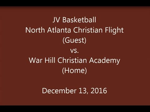 North Atlanta Christian Flight vs War Hill Christian Academy - JV Basketball  12/13/2016