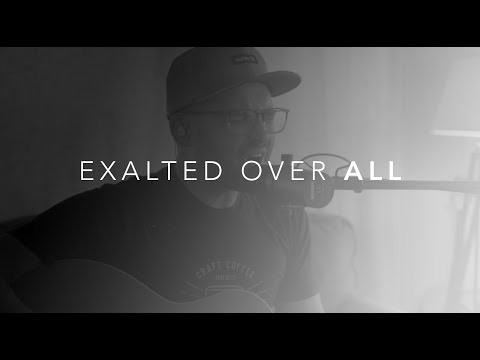 Exalted Over All - Jason Waller (Cover)