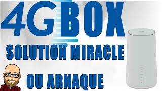 4G BOX: SOLUTION MIRACLE OU ARNAQUE!!! MON AVIS