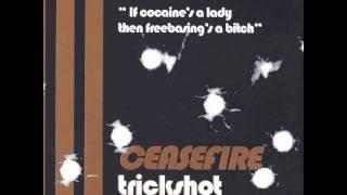 Ceasefire - Trickshot