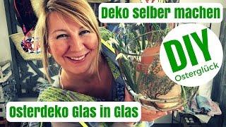 DIY-Deko Ideen selber machen - Glas in Glas Deko - von Imke Riedebusch