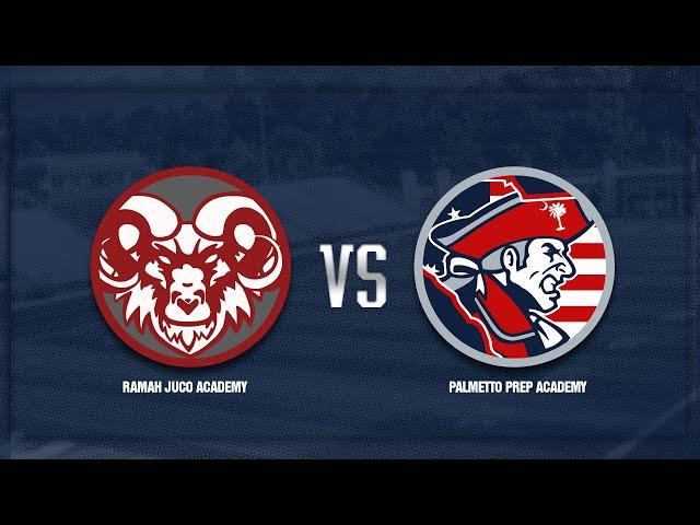 Ramah JUCO Academy vs Palmetto Prep Academy