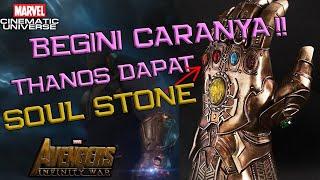 Begini Caranya Thanos Mendapatkan Soul Stone | Avengers Infinity War Theory | Marvel Indonesia