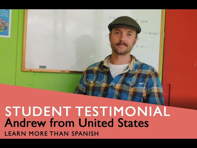 General Spanish Course Student Testimonial by Andrew form USA