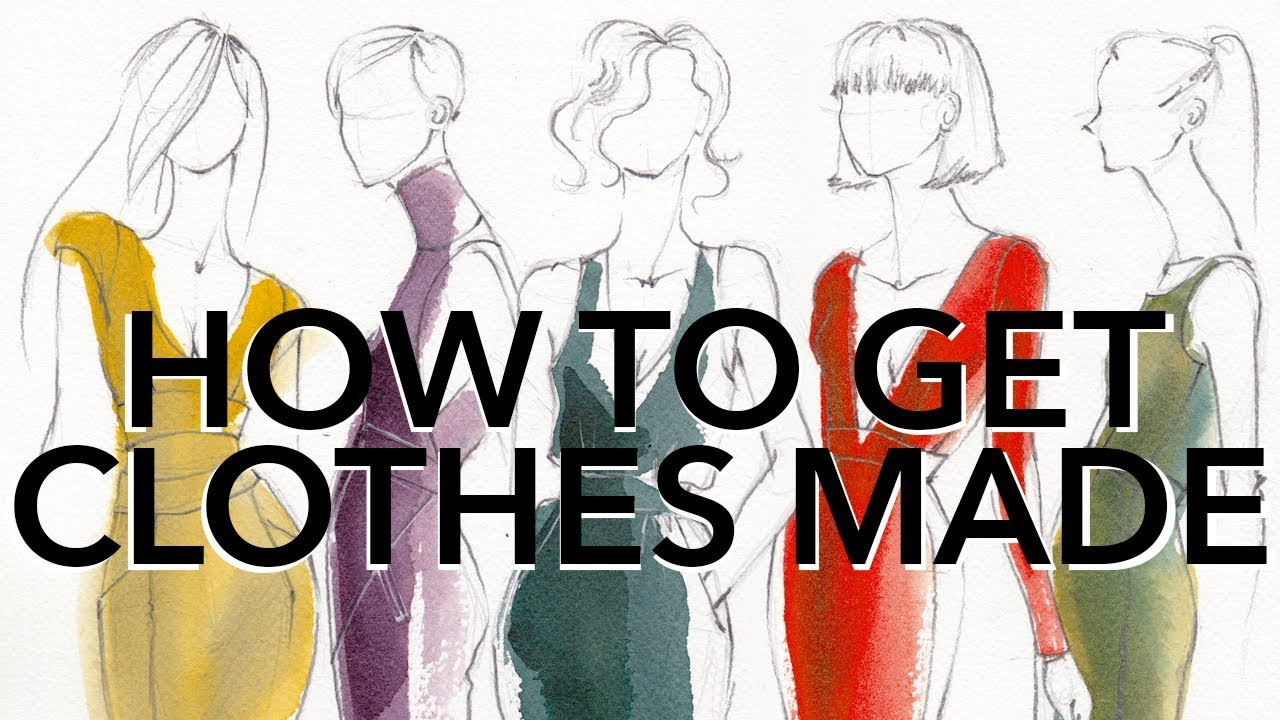 How to Get Your Ideas Made Into Clothes (Starting a Fashion Company Series)