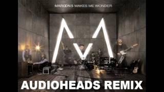 Maroon 5 - Makes Me Wonder [Audioheads Remix]
