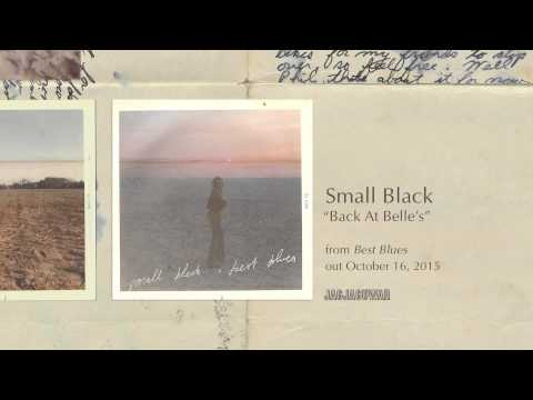 Small Black - Back At Belle's