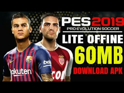 Download Pes 2019 Mobile Lite 60 MB Android Offline Patch 2011   New Update  Winter Transfer 2018/19