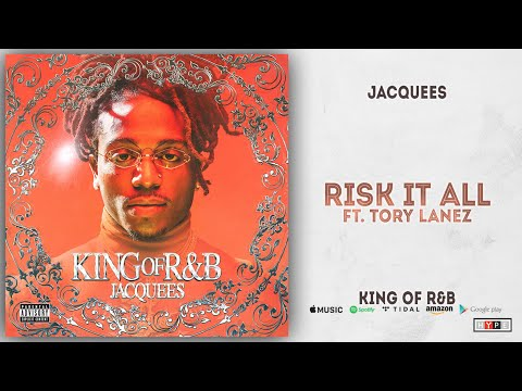 Jacquees – Risk It All Ft. Tory Lanez (King of R&B)
