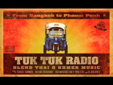 Tuk Tuk Radio: Thai & Khmer Music