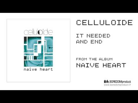 CELLULOIDE - It Needed An End (NAIVE HEART - BDMCD01)