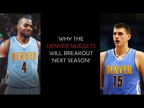Why the Denver Nuggets Will BREAK OUT in 2018!