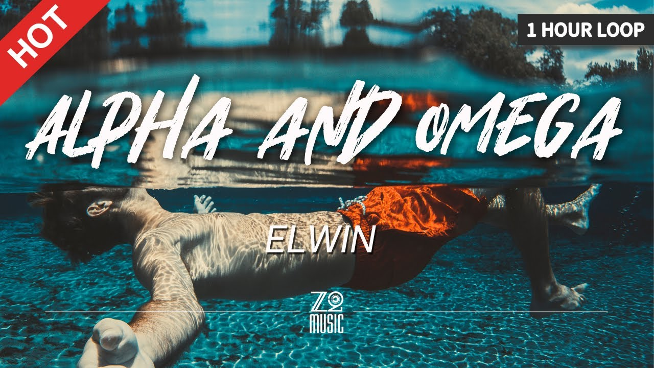 Download ELWIN - Alpha and Omega [1 Hour Loop / Lyrics / HD]   Featured Indie Music 2021
