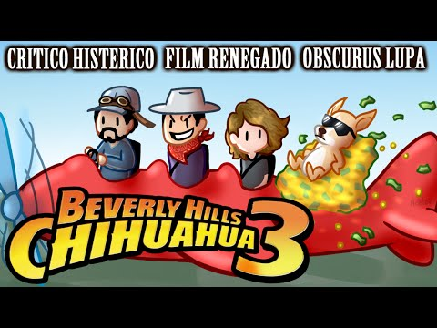 CRÍTICO HISTÉRICO - Beverly Hills Chihuahua 3 (ft Obscurus Lupa & Film Renegado) PARTE 01