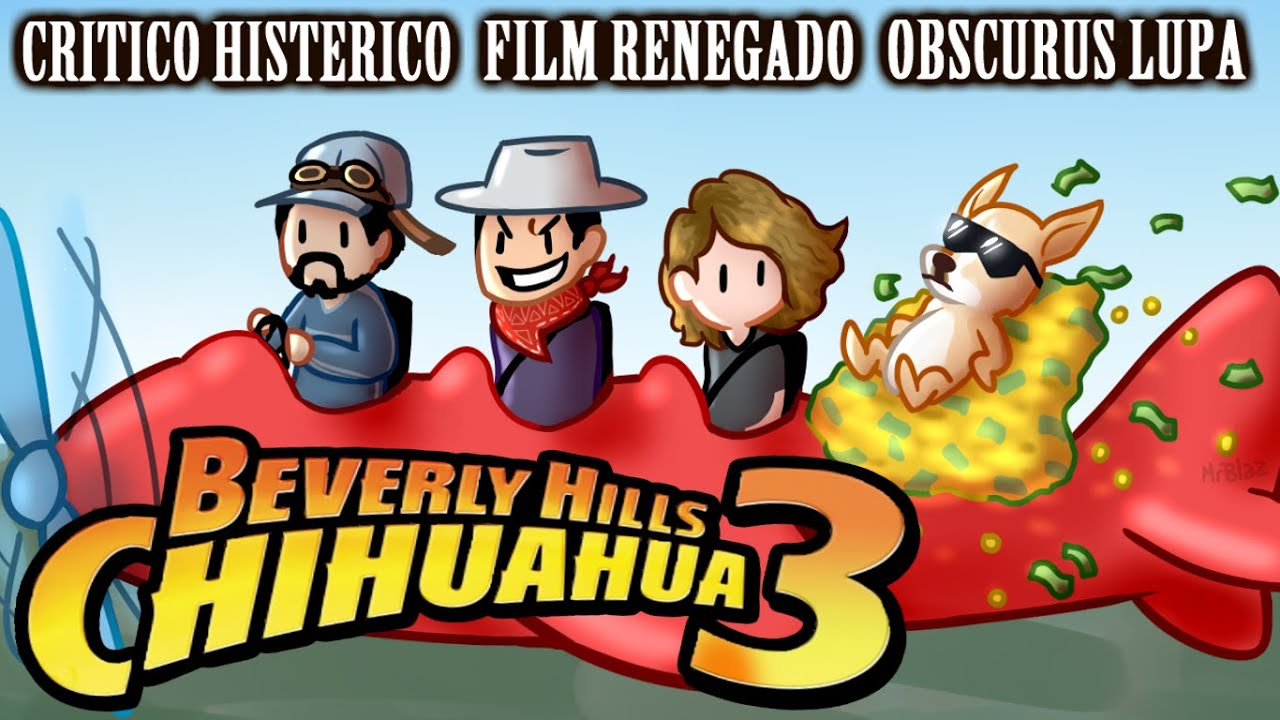 CRÍTICO HISTÉRICO - Beverly Hills Chihuahua 3 (ft Obscurus ...