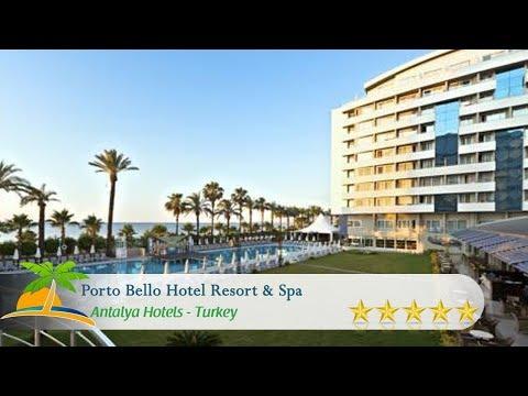 Porto Bello Hotel Resort & Spa - Antalya Hotels, Turkey