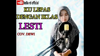 LESTI KU LEPAS DENGAN IKLAS COVER BELLA RD OFFICIAL