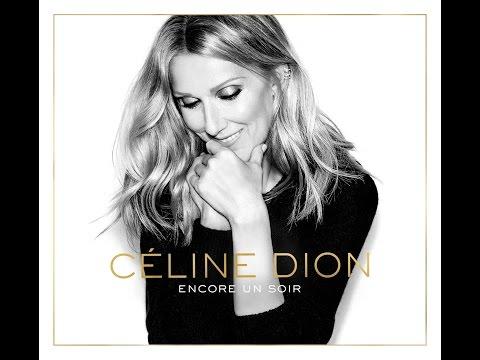 Céline Dion - Encore un soir -...