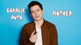 Charlie Puth -  Mother with (Lyrics)