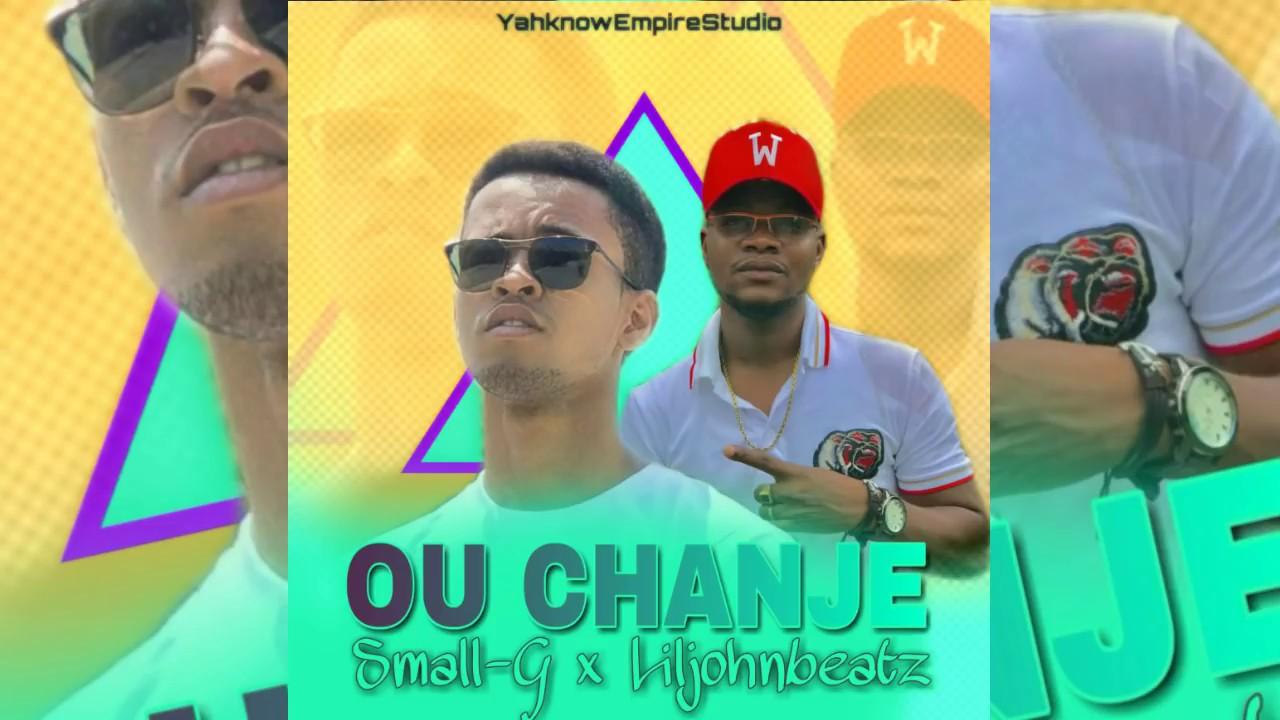 Download OU CHANJE Small-G x Liljohnbeatz (official audio)