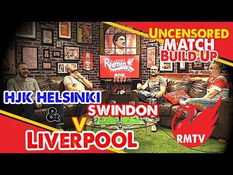 HJK Helsinki & Swindon Town v Liverpool | Uncensored Match Build Up Show