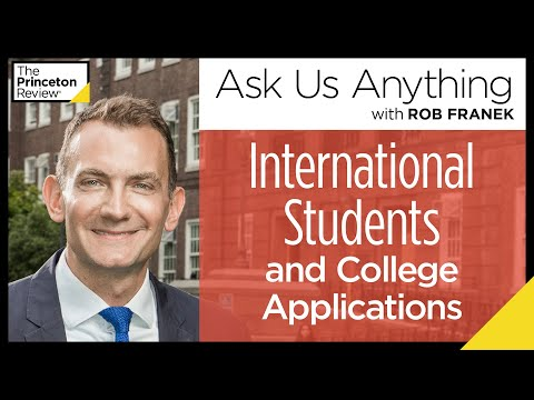 What Should International Students Applying To U.S. Colleges Know? | The Princeton Review