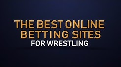 The BEST Online Betting Sites for Betting on WWE and AEW Wrestling (2019)