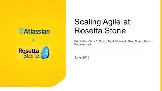 Scaling agile at Rosetta Stone - Main Webinar (Part 1/2)