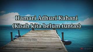 Download Hamari Adhuri Kahani | lirik dan terjemahan indonesia