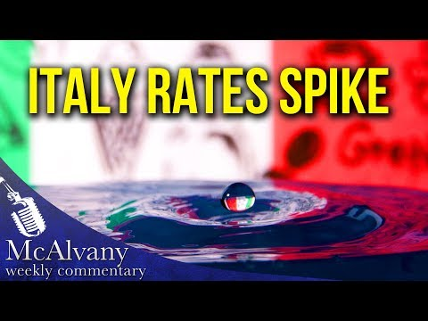 Italian Roast! Italy Rates Spike & Signal A Bitter Cup For The World | McAlvany Commentary