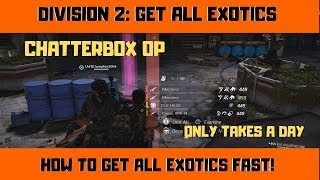 DIVISION 2 - HOW TO GET ALL EXOTICS IN THE GAME FAST