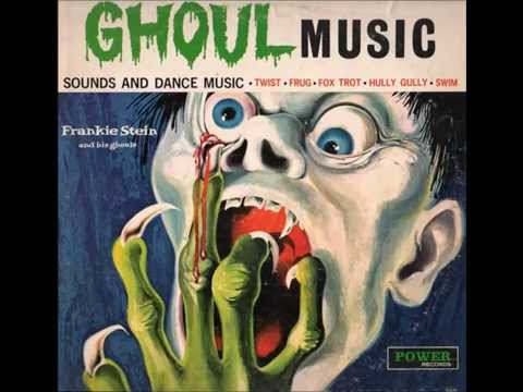 Frankie Stein And His Ghouls Ghoul Music