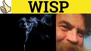 Wisp Wispy - Wisp Meaning - Wisp Examples - Wisp Definition - C2 Vocabulary