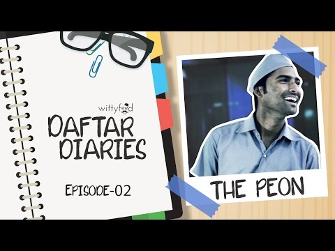 Every Peon In The Office || Daftar Diaries || Ep 02