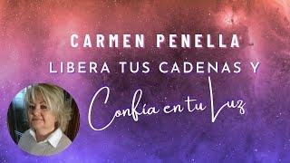 Libera tus cadenas y confía en tu luz, Carmen Penella