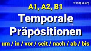 Temporale Präpositionen, Übung, um, in, vor, seit, nach, ab, bis, A1, A2, B1, B2, Deutsch lernen