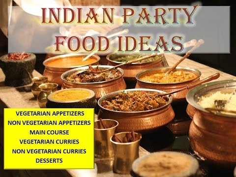 INDIAN PARTY FOOD IDEAS