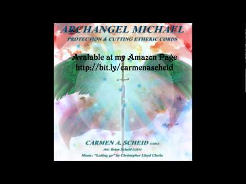 Archangel Michael Protection and Cutting Etheric Cords Meditation