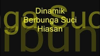 Download Mp3 Dinamik Berbunga Suci Hiasan Hati