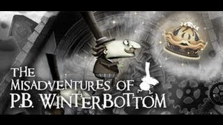 The Misadventures of P.B. Winterbottom Gameplay (PC/HD)