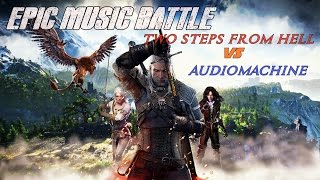 Repeat youtube video EPIC MUSIC BATTLE   Two Steps From Hell vs audiomachine