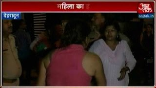 Drunk Woman Goes Out Of Control In Dehradun
