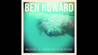 Ben Howard - The Fear (Michael M. Imhof No Fear Remix)