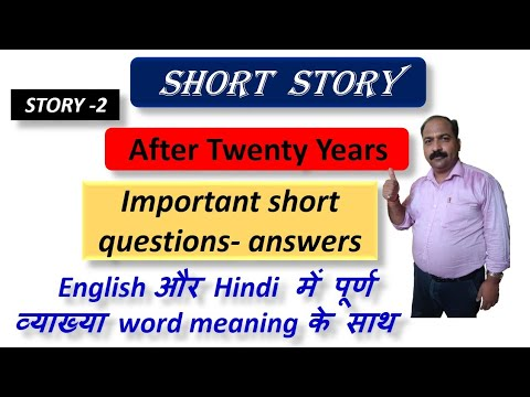 After Twenty Years By O' Henry ,short Questions-answers Fully Explained In English And Hindi.